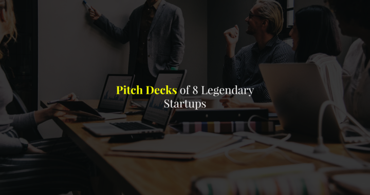 Download – Pitch Decks of 8 Legendary Startups