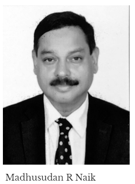 Madhusudan R Naik.